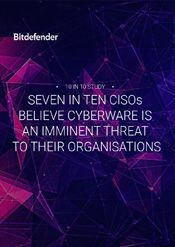 Bitdefender 10 IN 10 Study: Seven in Ten CISOs Believe Cyberwarfare is an Imminent Threat to Their Organisations