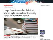 Large Louisiana school district shines light on endpoint security