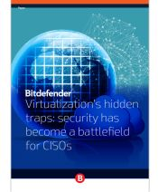 Virtualization's hidden traps: security has become a battlefield for CISOs
