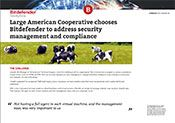 Large American Cooperative chooses Bitdefender to address security management and compliance