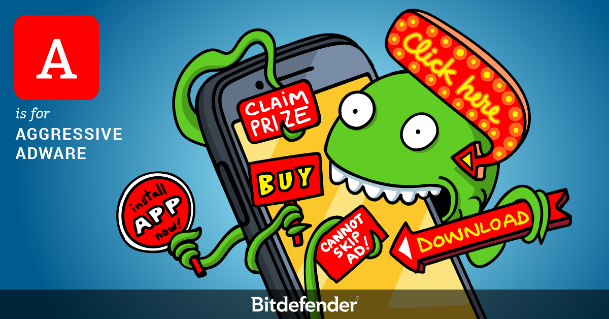 Bitdefender ABC of Cybersecurity - A is for Aggressive Adware